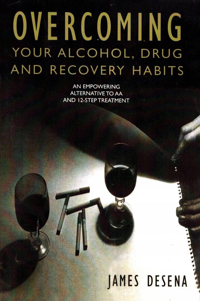 James DeSena - Overcoming Your Alcohol Drug Recov