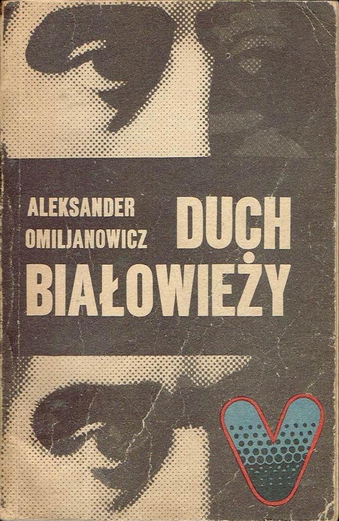 Duch Białowieży Aleksander Omiljanowicz