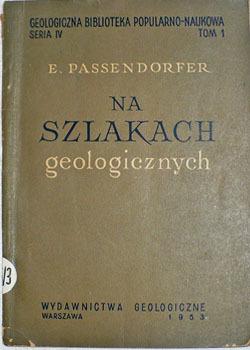 E. Passendorfer - Na szlakach geologicznych 1953