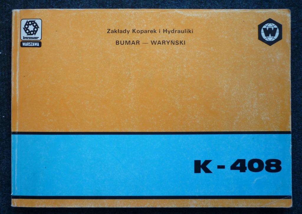 BUMAR - Waryński Katalog Części Koparka K-408 PRL