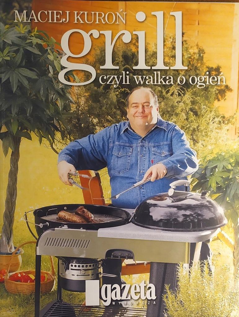 Maciej Kuroń Grill czyli walka o ogień