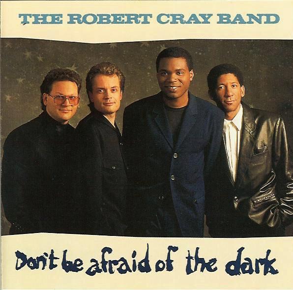 CD ROBERT CRAY BAND - Don't Be Afraid Of The Dark