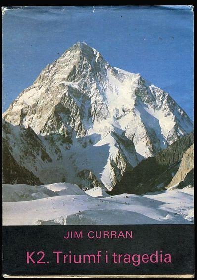 Jim Curran K2. Triumf i tragedia