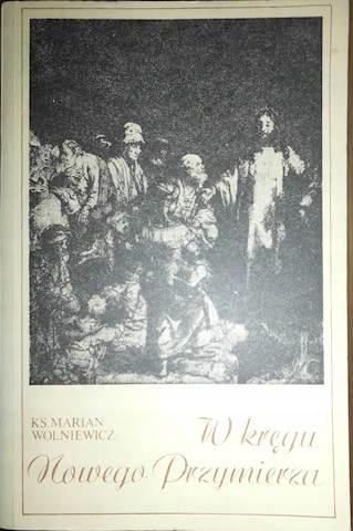 W kręgu nowego przymierza - Marian Wolniewicz