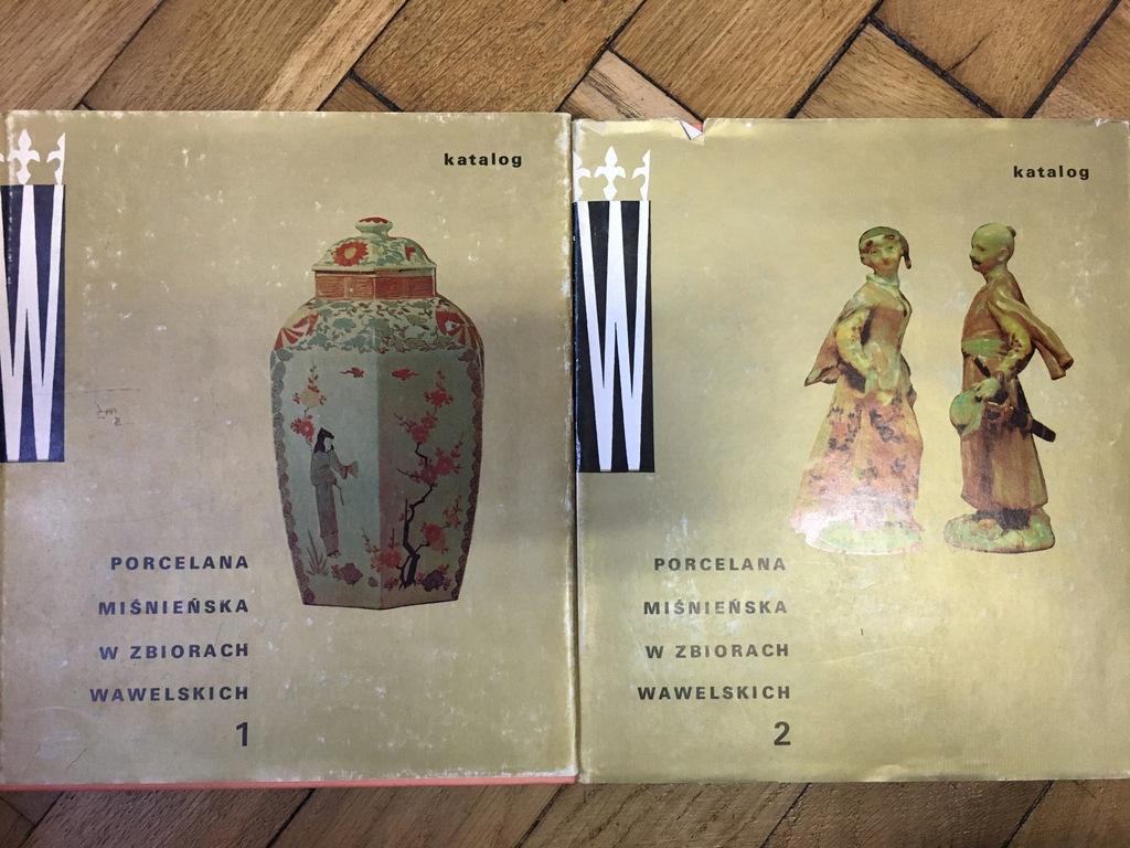 PORCELANA MIŚNIEŃSKA W ZBIORACH WAWELSKICH t.1-2