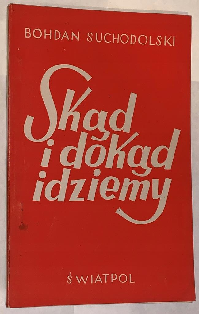 SKĄD I DOKĄD IDZIEMY- BOHDAN SUCHODOLSKI,1947