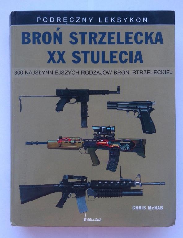 Podręczny leksykon Broń Strzelecka XX Stulecia
