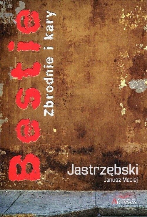 Bestie Zbrodnie i kary Jastrzębski Janusz