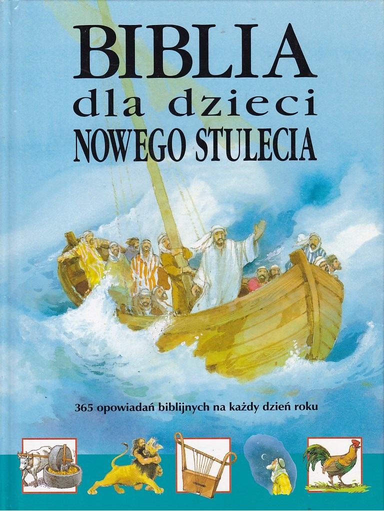 BIBLIA DLA DZIECI NOWEGO STULECIA 365 OPOWIADAŃ - 7480431762 ...
