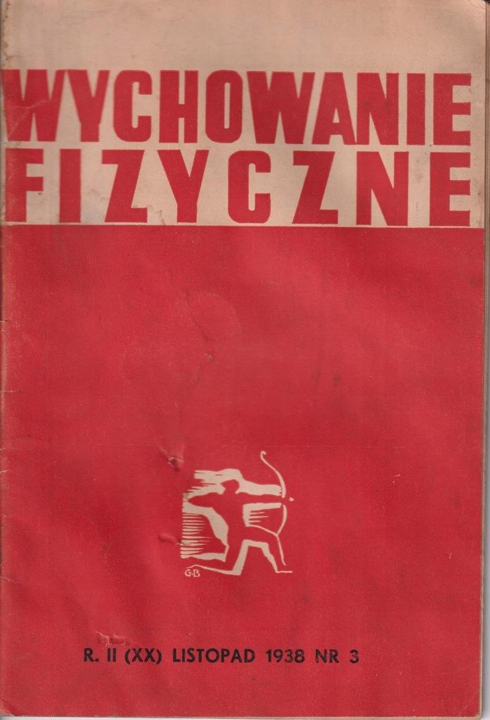 WYCHOWANIE FIZYCZNE ROK II LISTOPAD 1938 NR 3