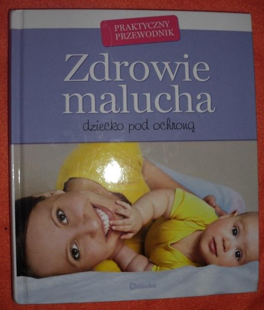 zdrowie malucha dziecko pod ochroną nowa 142str