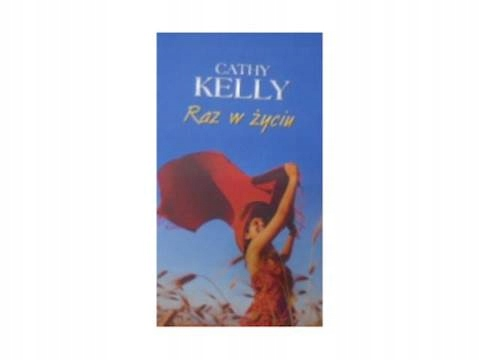 Raz w życiu - Cathy Kelly
