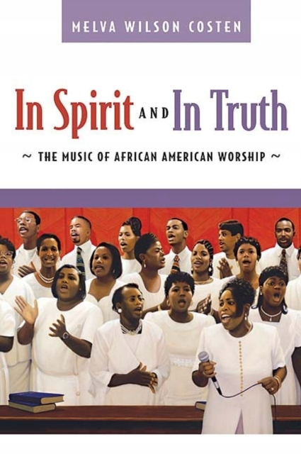In Spirit and in Truth: The Music of African Ameri
