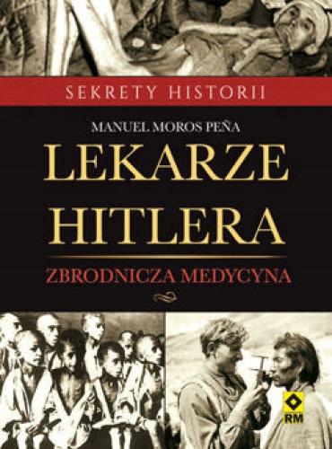 Lekarze Hitlera - Manuel Moros Peña