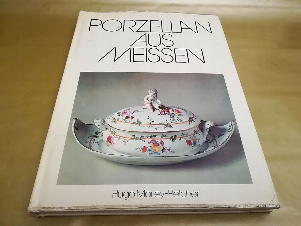 Porzellan aus Meissen Hugo Morley-Fletcher