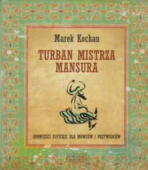 Turban mistrza Mansura Opowieści sufickie dla mówc