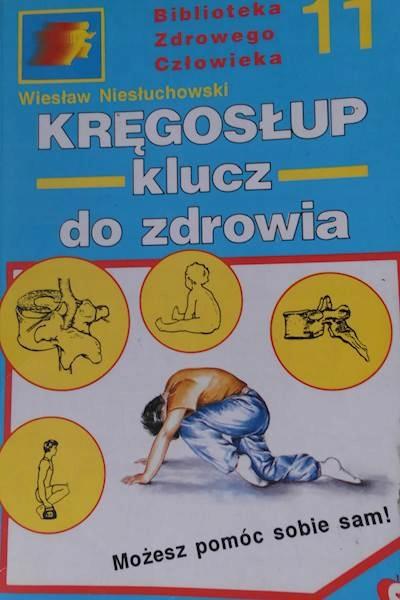 Kręgosłup klucz do zdrowia - Wiesław Niesłuchowski