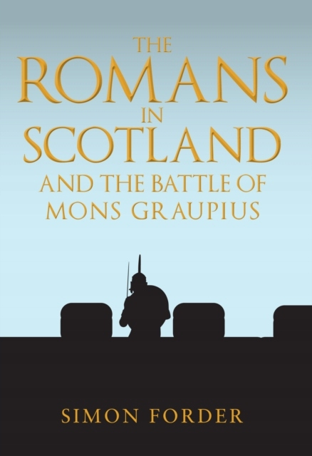 The Romans in Scotland and The Battle of Mons Gra