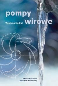 POMPY WIROWE, WALDEMAR JĘDRALA
