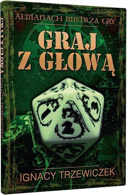 Graj z głową: Almanach Mistrza Gry (drugie wydanie