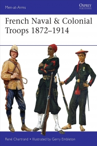 French Naval & Colonial Troops 1872-1914