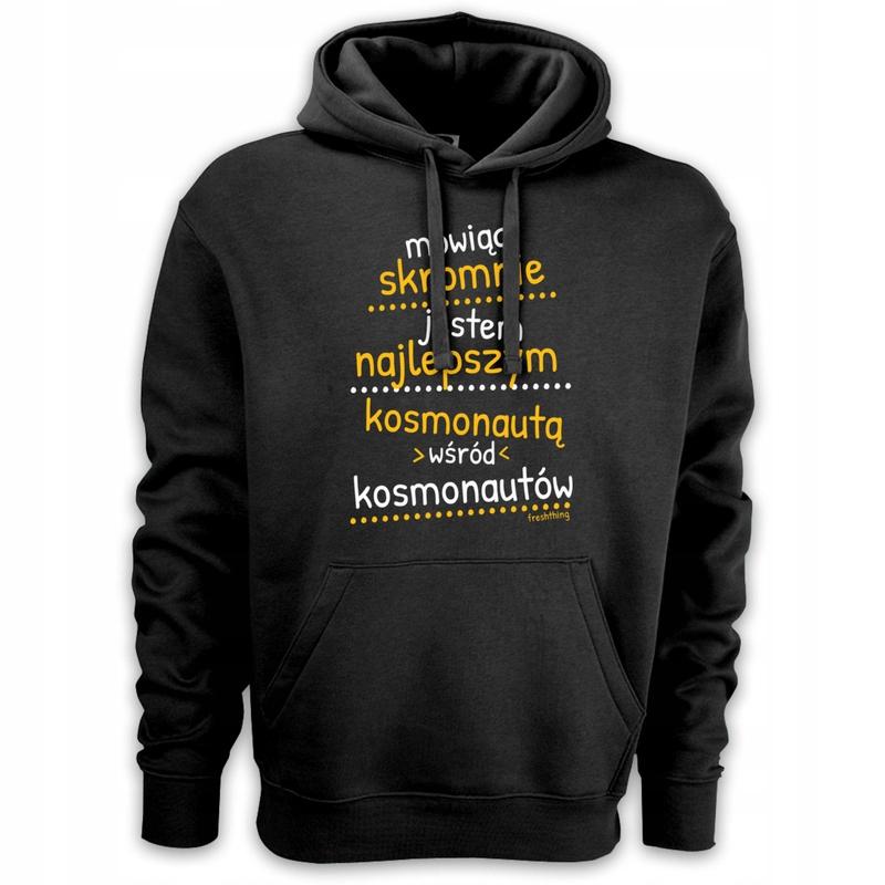 Mówiąc skromnie kosmonauta dla kosmonauty bluza
