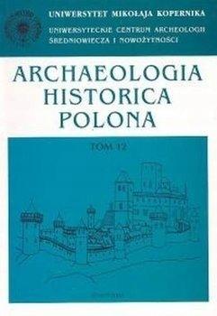 Archeologia Historica Polona tom 12