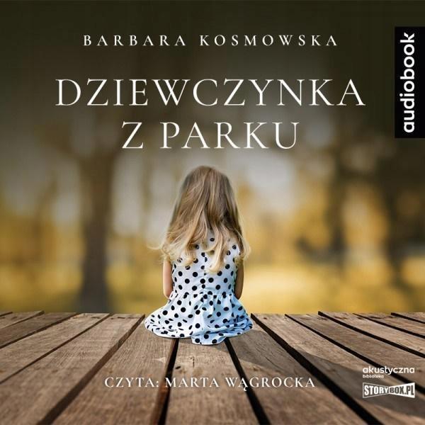 DZIEWCZYNKA Z PARKU. AUDIOBOOK, BARBARA KOSMOWSKA