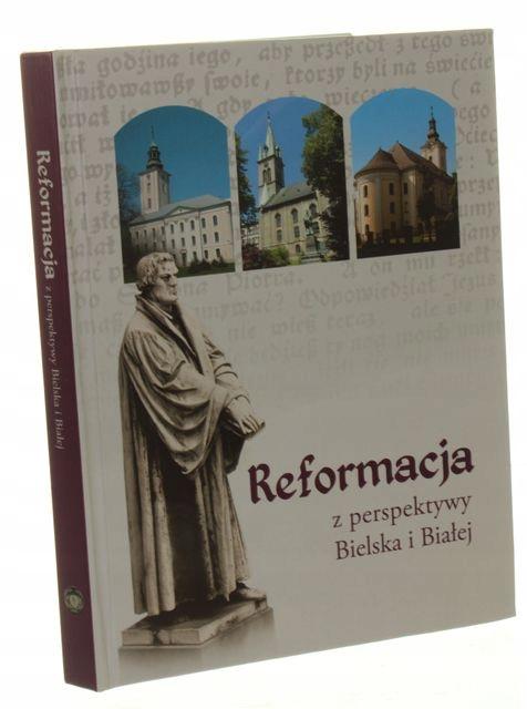 Reformacja z perspektywy Bielska i Białej Banot ,