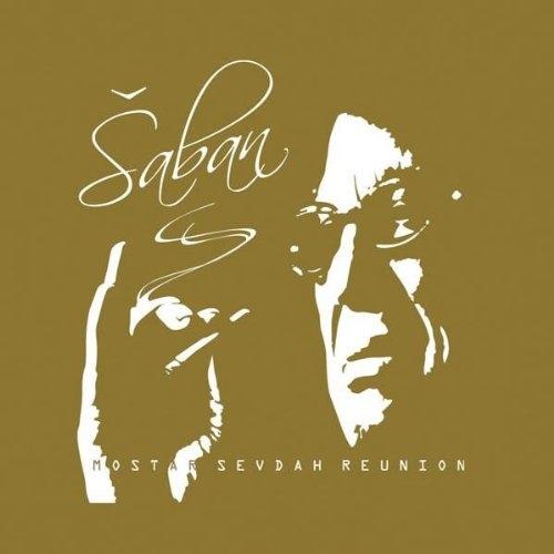 CD Mostar Sevdah Reunion Saban -Deluxe-