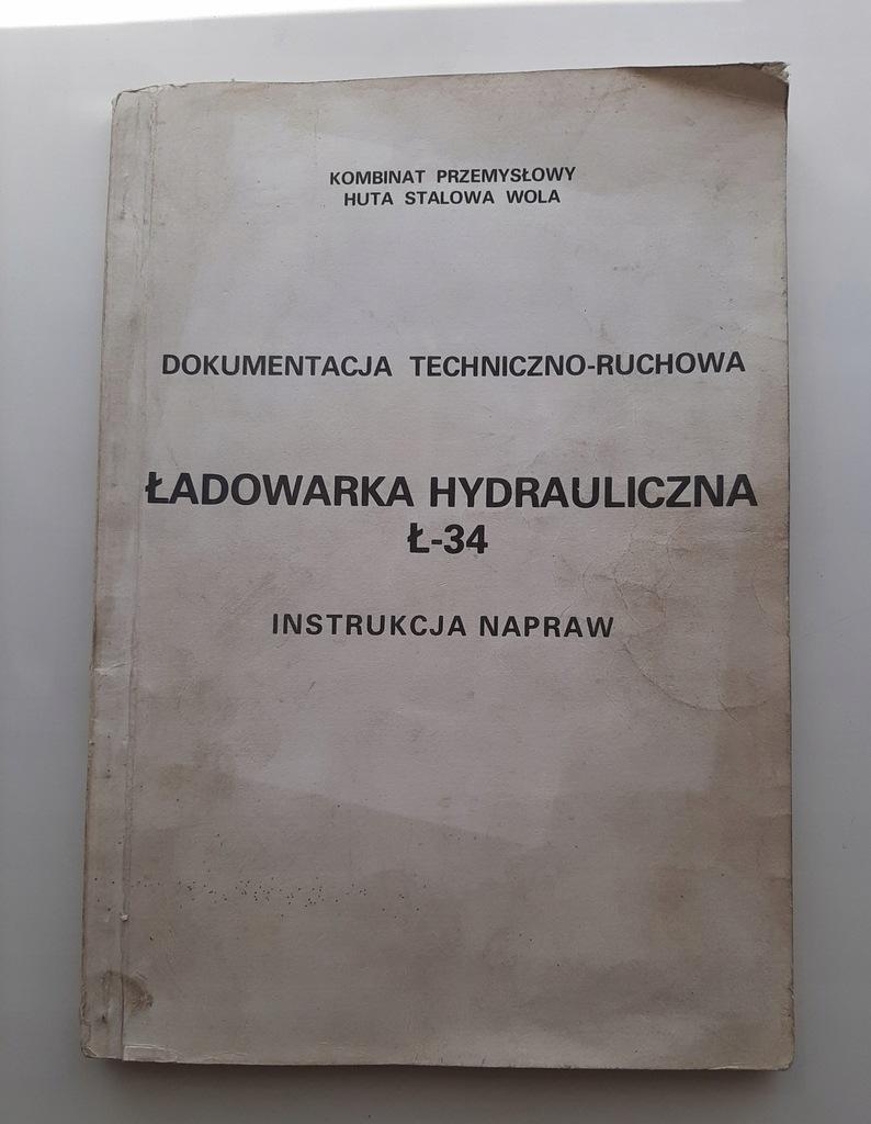 ŁADOWARKA HYDRAULICZNA Ł-34 INSTRUKCJA NAPRAW