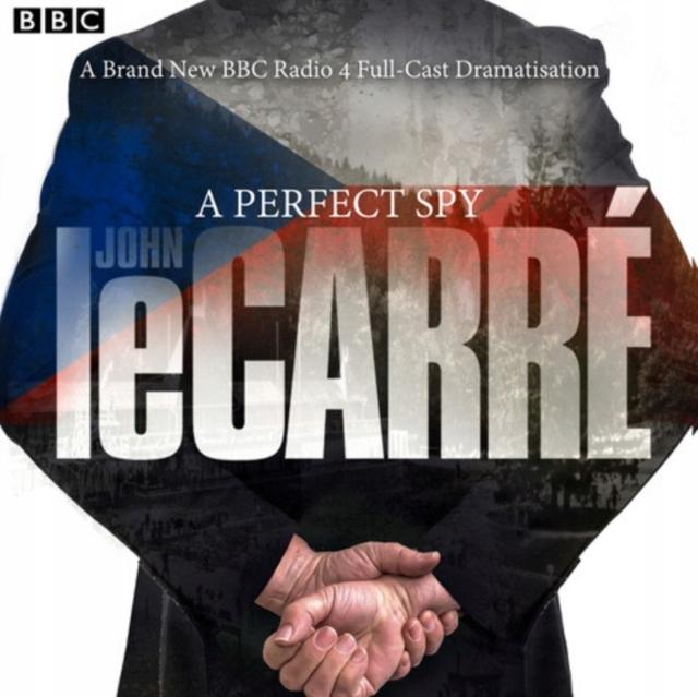 A Perfect Spy: BBC Radio 4 full-cast dramatisation