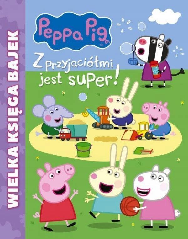 Peppa Pig: z przyjaciółmi jest super!