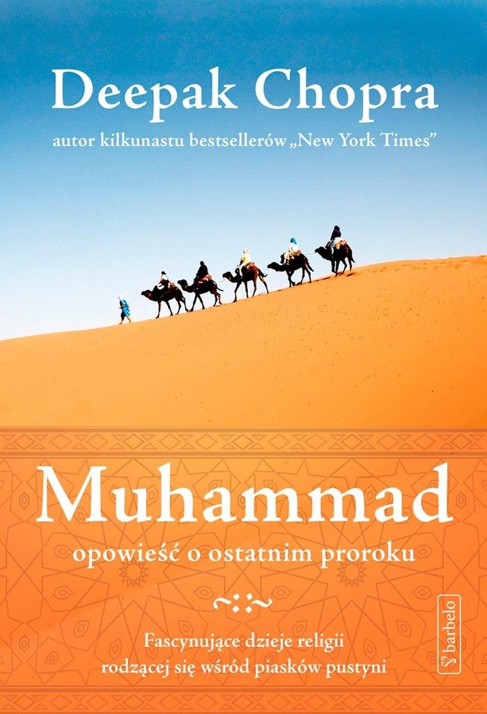 Muhammad. Opowieść o ostatnim... Deepak Chopra