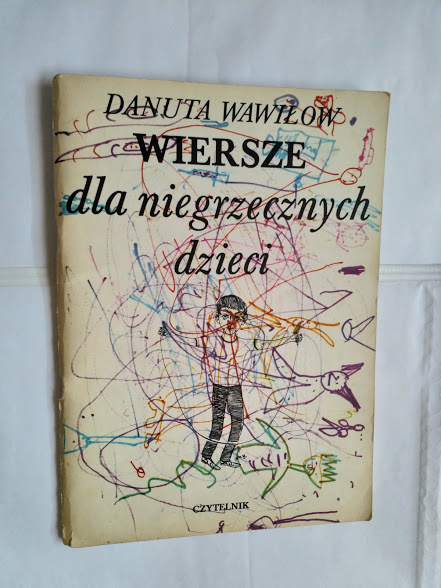 Wiersze Dla Niegrzecznych Dzieci D Wawiłow 1987