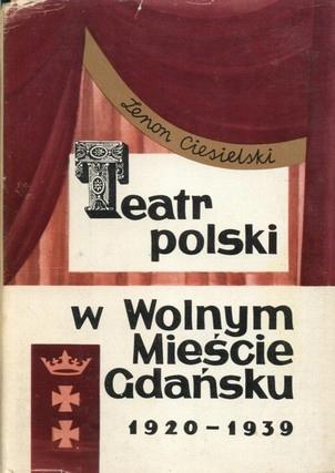 Teatr polski w Wolnym Mieście Gdańsku 1920-1939