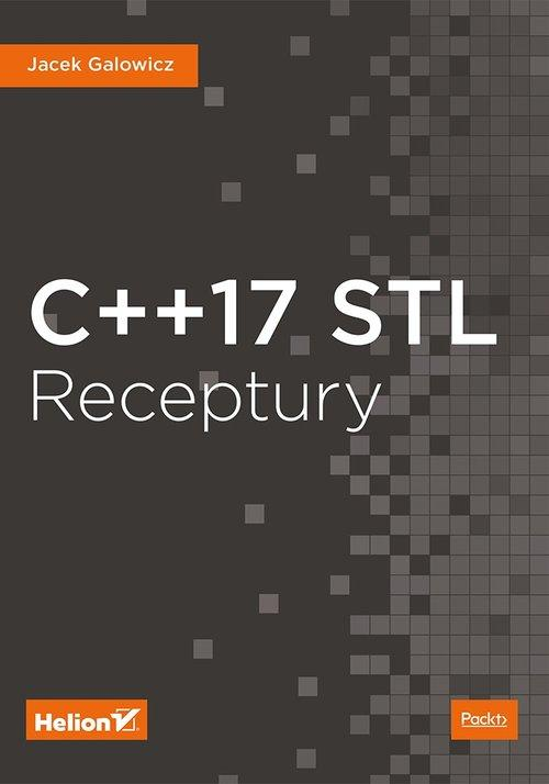 C++17 STL. Receptury Galowicz Jacek