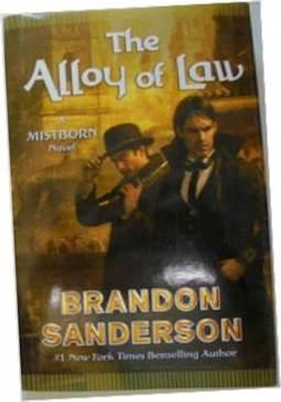 The alloy of law a mistborn novel - Sanderson