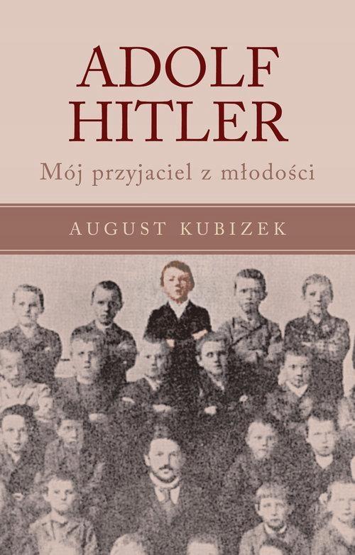 ADOLF HITLER, KUBIZEK AUGUST