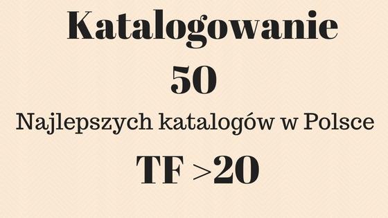 Katalogowanie 50 Najlepszych katalogów TF > 20