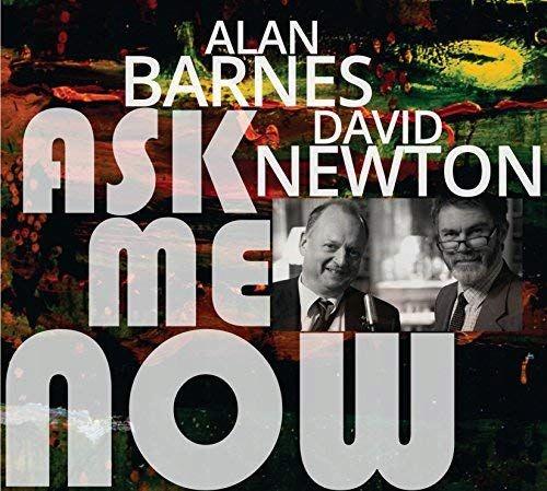 ALAN BARNES+DAVID NEWTON: ASK ME NOW [CD]