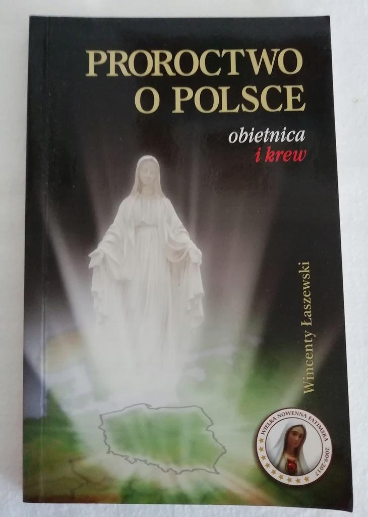 łaszewski Proroctwo O Polsce Obietnica I Krew