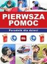Pierwsza pomoc Poradnik dla dzieci Paulina Kopyra