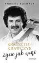Krzysztof Krawczyk życie jak wino, Krzysztof Krawc Tytuł Krzysztof Krawczyk życie jak wino