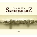 Dawny Sandomierz - Panorama album stare fotografie