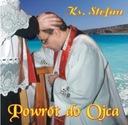 Ksiądz STEFAN CEBEREK Powrót do Ojca - Pieśni reli