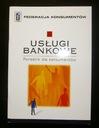 Usługi bankowe Poradnik dla konsumentów