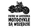 Naklejka Patrz w lusterka motocykle są wszędzie K