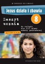 JEZUS DZIAŁA I ZBAWIA KL. 8 PODRĘCZNIK + ĆW. WAM Rodzaj tradycyjny podręcznik