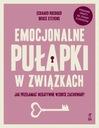 EMOCJONALNE PUŁAPKI W ZWIĄZKACH Jak przełamać ..